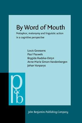 By Word of Mouth: Metaphor, metonymy and linguistic action in a cognitive perspective