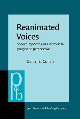 Reanimated Voices: Speech reporting in a historical-pragmatic perspective