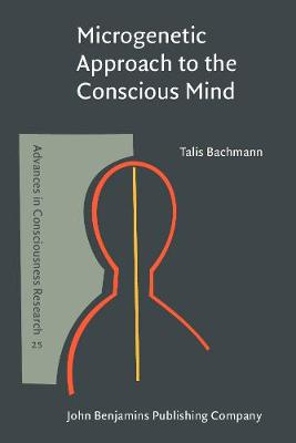Microgenetic Approach to the Conscious Mind