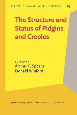The Structure and Status of Pidgins and Creoles: Including Selected Papers from the Meetings of the Society for Pidgin and Creole Linguistics