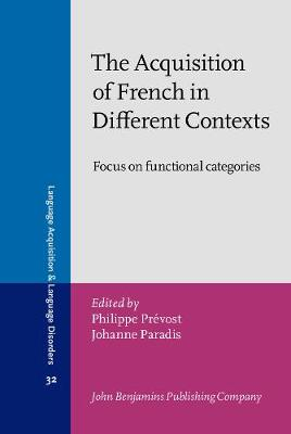 The Acquisition of French in Different Contexts: Focus on functional categories