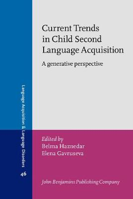 Current Trends in Child Second Language Acquisition: A generative perspective