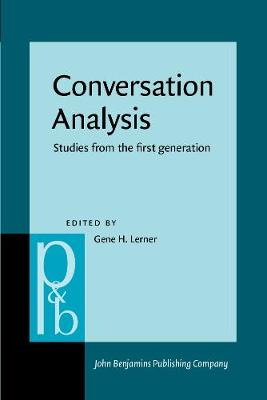 Conversation Analysis: Studies from the first generation