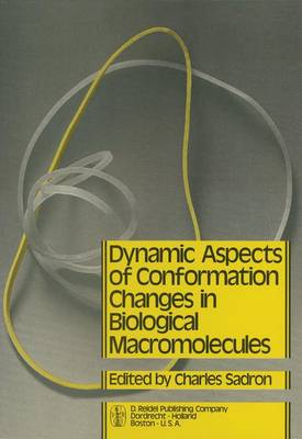 Dynamic Aspects of Conformation Changes in Biological Macromolecules: Proceedings of the 23rd Annual Meeting of the Societe de Chimie Physique Orleans, 19-22 September 1972