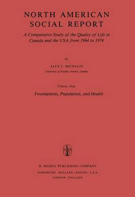 North American Social Report: A Comparative Study of the Quality of Life in Canada and the USA from 1964 to 1974.Vol. 1: Foundations, Population and Health