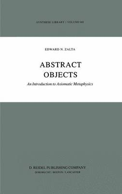 Abstract Objects: An Introduction to Axiomatic Metaphysics