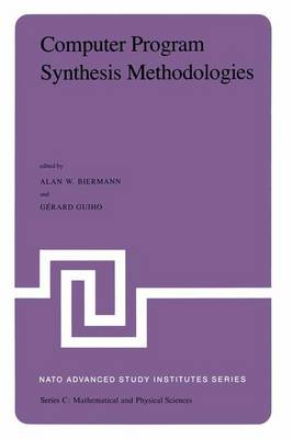 Computer Program Synthesis Methodologies: Proceedings of the NATO Advanced Study Institute held at Bonas, France, September 28-October 10, 1981