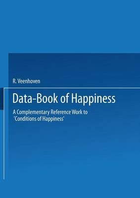 Data-Book of Happiness: A Complementary Reference Work to `Conditions of Happiness' by the same author