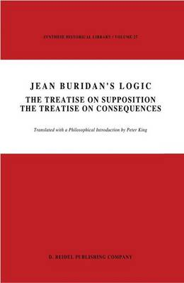 Jean Buridan's Logic: The Treatise on Supposition The Treatise on Consequences