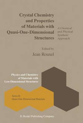 Crystal Chemistry and Properties of Materials with Quasi-One-Dimensional Structures: A Chemical and Physical Synthetic Approach
