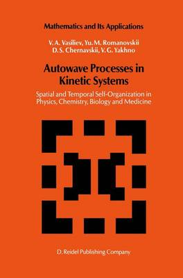 Autowave Processes in Kinetic Systems: Spatial and Temporal Self-Organisation in Physics, Chemistry, Biology, and Medicine