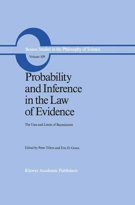 Probability and Inference in the Law of Evidence: The Uses and Limits of Bayesianism