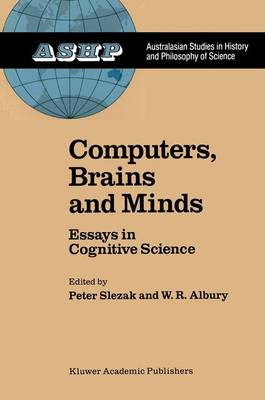 Computers, Brains and Minds: Essays in Cognitive Science