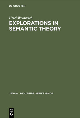 Explorations in Semantic Theory