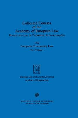 Collected Courses of the Academy of European Law 1993 Vol. IV - 1