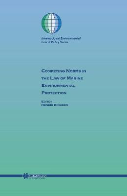 Competing Norms in the Law of Marine Environmental Protection: Focus on Ship Safety and Pollution Prevention