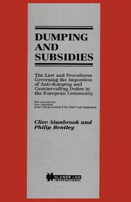 Dumping and Subsidies: Law and Procedures Governing the Imposition of Anti-Dumping and Countervailing Duties in the European Community