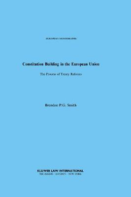 Constitution Building in the European Union: The Process of Treaty Reforms