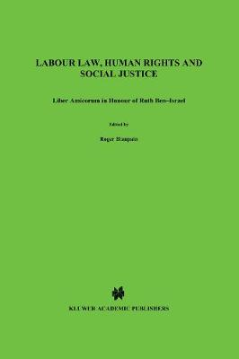 Labour Law, Human Rights and Social Justice: Liber Amicorum in Honour of Ruth Ben-Israel