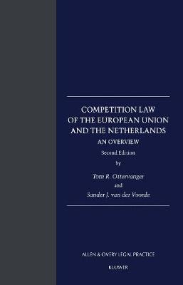 Competition Law of the European Union and the Netherlands: An Overview: An Overview