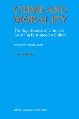 Crime and Morality: The Significance of Criminal Justice in Post-modern Culture
