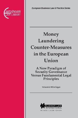 Money Laundering Counter-Measures in the European Union: A New Paradigm of Security Governance versus Fundamental Legal Principles