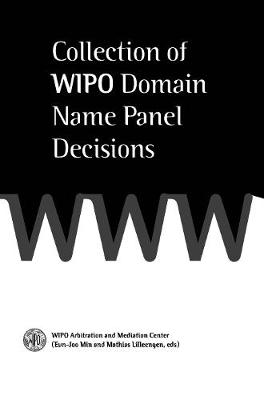 Collection of <b>WIPO</b> Domain Name Panel Decisions
