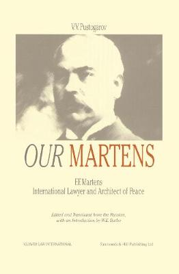 Our Martens: F.F.Martens - International Lawyer and Architect of Peace