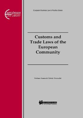Customs and Trade Laws of the European Community: Customs and Trade Laws of the European Community