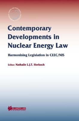 Contemporary Developments in Nuclear Energy Law: Harmonising Legislation in CEEC/NIS