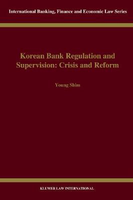 Korean Bank Regulation and Supervision: Crisis and Reform: Crisis and Reform