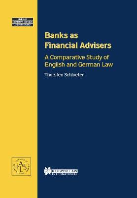 Banks as Financial Advisers: A Comparative Study of English and German Law