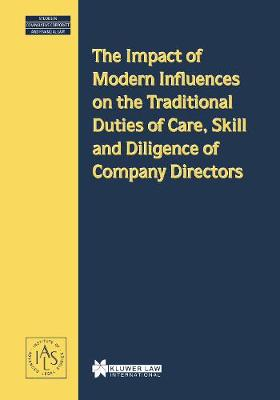 The Impact of Modern Influences on the Traditional Duties of Care, Skill and Diligence of Company Directors