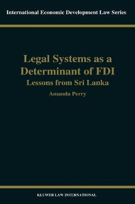 Legal Systems as a Determinant of FDI: Lessons from Sri Lanka: v. 13