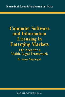Computer Software and Information Licensing in Emerging Markets: The Needs for a Viable Legal Framework