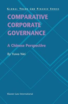 Comparative Corporate Governance: A Chinese Perspective: A Chinese Perspective
