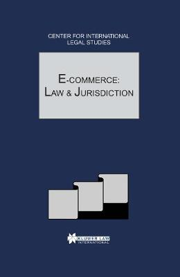 E-Commerce: Law and Jurisdiction: The Comparative Law Yearbook of International Business