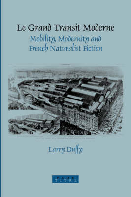 Le Grand Transit Moderne: Mobility, Modernity and French Naturalist Fiction