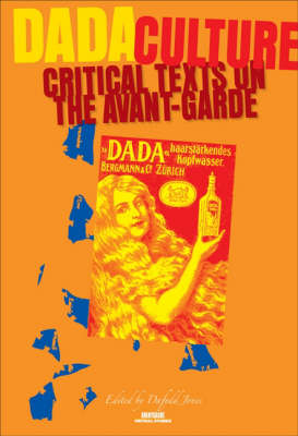 Dada Culture: Critical Texts on the Avant-Garde