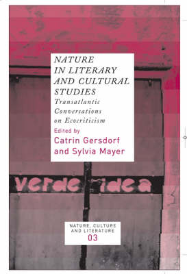 Nature in Literary and Cultural Studies: Transatlantic Conversations on Ecocriticism