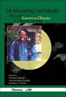 Of Minstrelsy and Masks: The Legacy of Ezenwa-Ohaeto in Nigerian Writing