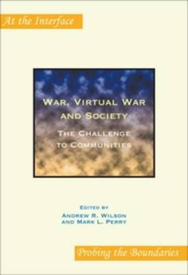 War, Virtual War and Society: The Challenge to Communities