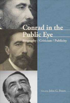Conrad in the Public Eye: Biography / Criticism / Publicity