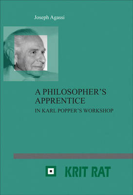 A Philosopher's Apprentice: In Karl Popper's Workshop. Revised, Extended and Annotated Edition