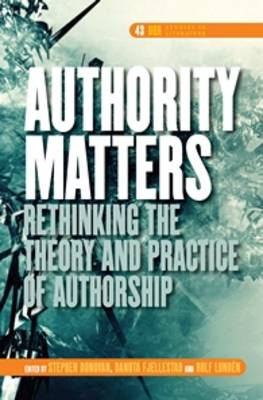 Authority Matters: Rethinking the Theory and Practice of Authorship