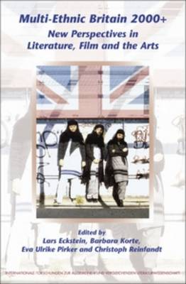 Multi-Ethnic Britain 2000+: New Perspectives in Literature, Film and the Arts