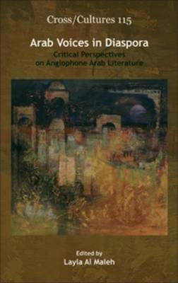 Arab Voices in Diaspora: Critical Perspectives on Anglophone Arab Literature