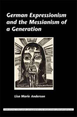 German Expressionism and the Messianism of a Generation