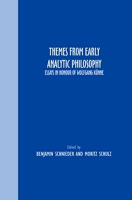 Themes From Early Analytic Philosophy: Essays in Honour of Wolfgang Kunne