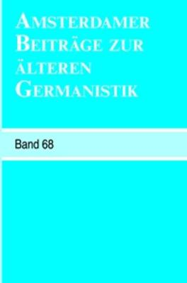 Amsterdamer Beitrage zur alteren Germanistik, Band 68 (2011)